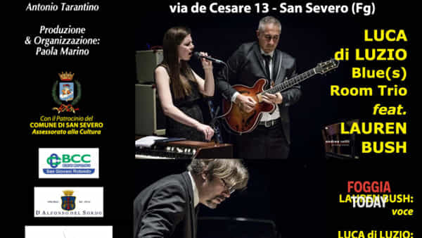 Al San Severo Winte Jazz Luca Di Luzio blue's room trio con Lauren Bush