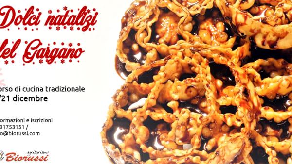 Un corso di cucina tradizionale per scoprire la tradizione dei dolci natalizi del Gargano