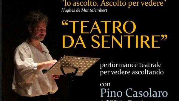 """""""Teatro da sentire"""": al 'Santa Chiara', una performance per vedere ascoltando"""