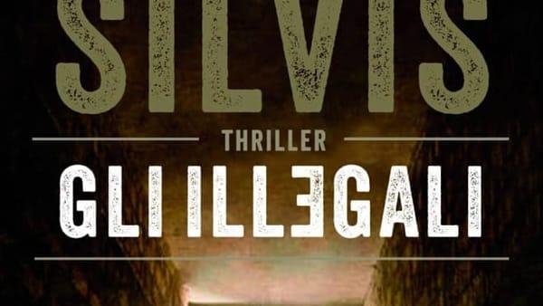 """Dalle toghe corrotte ai traffici violenti dell'alta politica, Piernicola Silvis torna con un nuovo thriller: """"Gli illegali"""""""