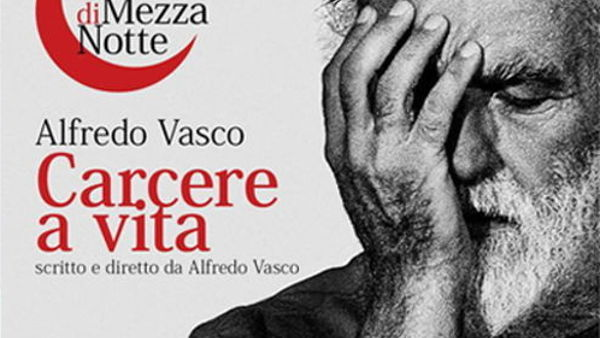 """Teatro di mezzanotte: Alfredo Vasco in scena con """"Carcere a Vita"""""""