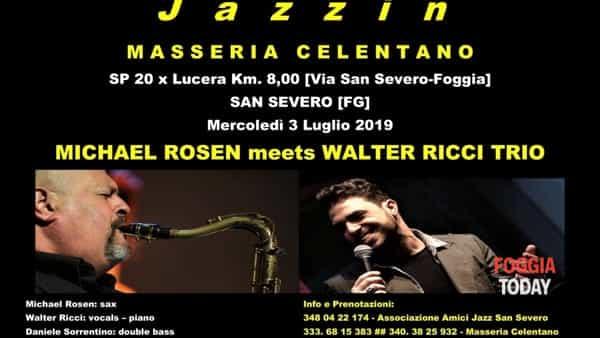 Jazzin Masseria Celentano: Walter Ricci trio meets Michael Rosen