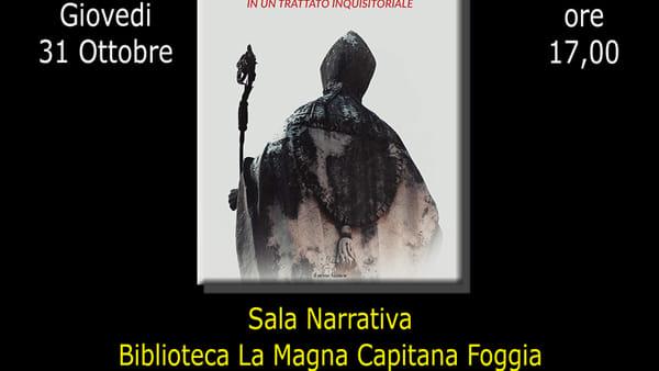 """""""L'eresia del Papa in un trattato inquisitoriale"""", il libro di Nunzio Ciullo alla Biblioteca Provinciale"""