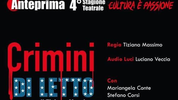 'Crimini di letto' al Teatro della Polvere: la commedia rosa dai risvolti noir di Tiziana Massimo