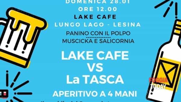 Lake vs La Tasca aperitivo a 4 mani tra Lesina e Apricena