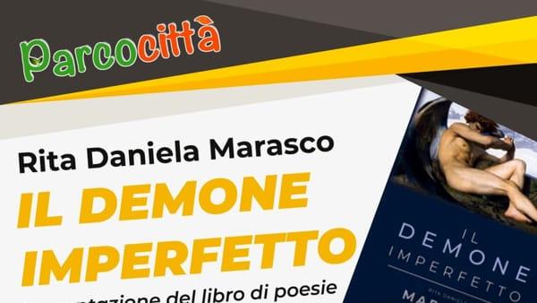 """""""Il Demone Imperfetto"""", il libro di poesie di Rita Daniela Marasco presentato a Parcocittà"""