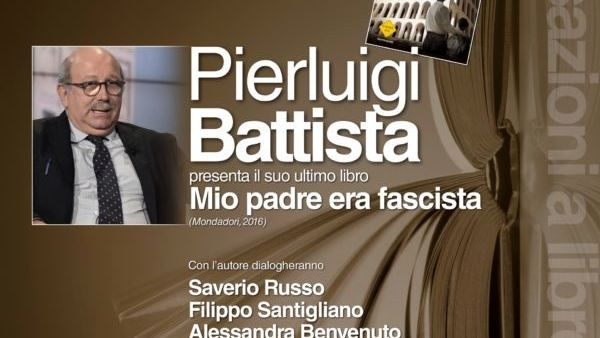 "#Foggiadialoga alla Fbdm: Pierluigi Battista presenta ""Mio Padre era Fascista"""