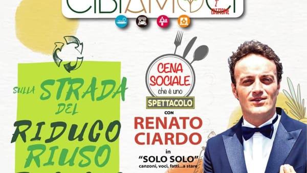 Torna 'Cibiamoci' l'evento dedicato al viver sano rispettando l'ambiente: ospite d'onore Renato Ciardo